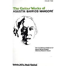 """Guitar Works of Agustin Barrios Mangore, Vol. III"""" (Guitar Works of Augustin Barrios Mangore) by Mangore, Agustin Barrios (1985) Paperback"""