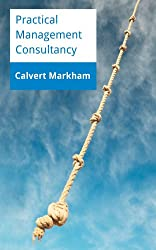 Practical Management Consultancy (English Edition)