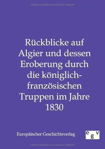 Rückblicke auf Algier und dessen Eroberung durch die königlich-französischen Truppen im Jahre 1830 (German Edition) pdf epub