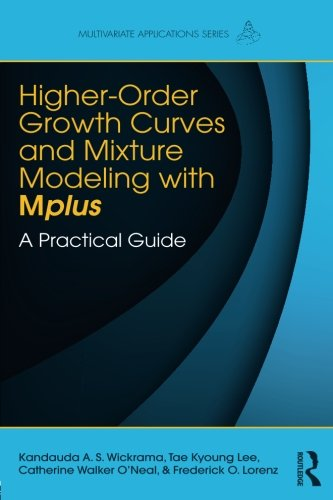Higher-Order Growth Curves and Mixture Modeling with Mplus (Multivariate Applications Series) (Curve Growth Latent)