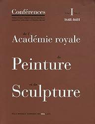 Conférences de l'Académie royale de Peinture et de Sculpture : Tome 1, Volume 2, Les Conférences au temps d'Henry Testelin 1648-1681
