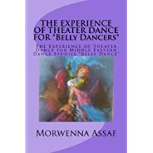 THE EXPERIENCE OF THEATER DANCE FOR *Belly Dancers*
