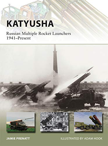 Katyusha: Russian Multiple Rocket Launchers 1941–Present (New Vanguard)
