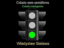 Cidade sem semáforos: Cidades inteligentes (Portuguese Edition) by