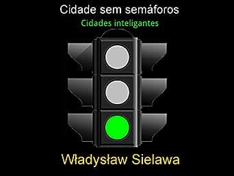 Amazon.com: Cidade sem semáforos: Cidades inteligentes (Portuguese