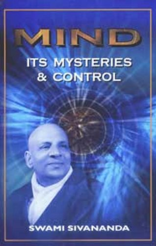 MIND - ITS MYSTERIES AND CONTROL by [Saraswati, Sri Swami Sivananda]