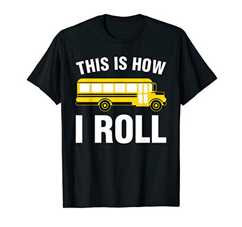 Funny This Is How I Roll T-Shirt For School Bus Drivers MM
