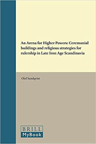 An arena for higher powers ceremonial buildings and religious an arena for higher powers ceremonial buildings and religious strategies for rulership in late iron age scandinavia numen book series studies in the fandeluxe Image collections