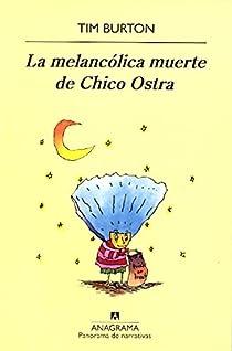 La melancólica muerte de Chico Ostra par Burton