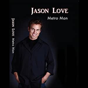 Jason Love: Metro Man (DVD/CD Combo Pack)