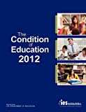 The Condition of Education 2012, National Center For Education Statistics and U.S. Department of Education, 1782662057