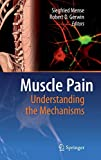 Muscle Pain: Understanding the Mechanisms