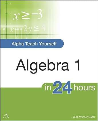 Alpha Teach Yourself Algebra I in 24 Hours (Alpha Books Teach ...