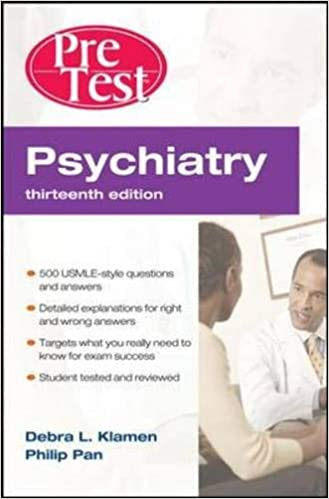 Psychiatry PreTest Self-Assessment And Review, Thirteenth Edition