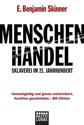 Menschenhandel: Sklaverei im 21. Jahrhundert (Sachbuch. Bastei Lübbe Taschenbücher)