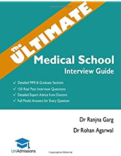 the ultimate medical school interview guide over 150 commonly asked interview questions fully worked