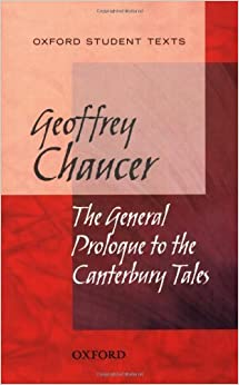 Book The General Prologue to the Canterbury Tales (Oxford Student Texts) 1st edition by Chaucer, Geoffrey (2009)
