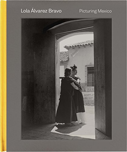 Image of Lola Álvarez Bravo: Picturing Mexico