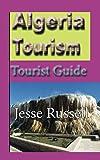 Algeria Tourism: Tourist Guide