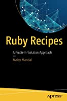 Ruby Recipes: A Problem-Solution Approach Front Cover