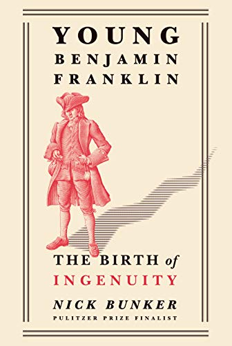 Book cover from Young Benjamin Franklin: The Birth of Ingenuity by Nick Bunker