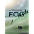 Fog: A Post-Apocalyptic Climate Change Thriller (1/2986)