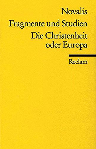 Fragmente und Studien. Die Christenheit oder Europa (Reclams Universal-Bibliothek)