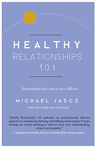 Healthy Relationships 101: Relationships Don't Have to Be so Difficult