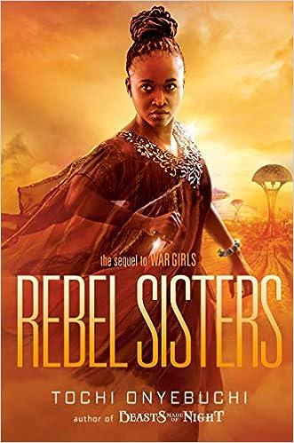 Amazon.com: Rebel Sisters (9781984835062): Onyebuchi, Tochi: Books