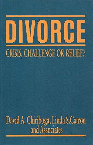 Divorce: Crisis, Challenge, Or Relief?