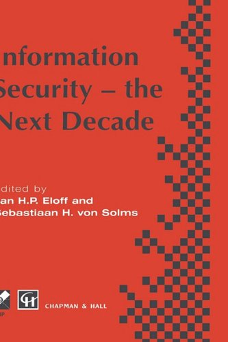 Information Security   The Next Decade  Ifip Advances In Information And Communication Technology
