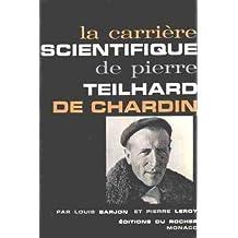 La carrière scientifique de Pierre Teilhard de Chardin