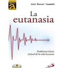 La eutanasia: Problemas éticos al final de la vida (Bioética Básica Comillas)