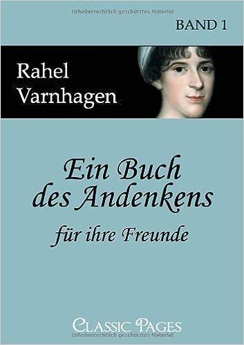 Book Ein Buch des Andenkens f????r ihre Freunde (Classic Pages) (German Edition) by Rahel Varnhagen (2010-03-22)