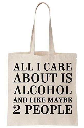 Canvas Alcohol Is 2 Tote All Maybe Like People I About And Care Bag HIOtZqvO