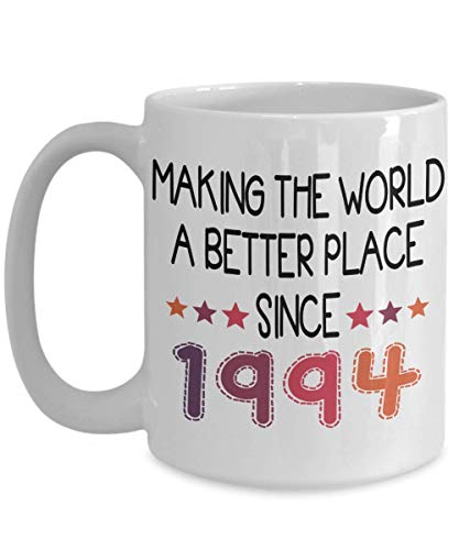 1994 Turning 25 Years Old Happy Birthday Coffee Mug - Funny 25th Birthday Gift for Women and Men Gift Tea Cup Idea for a Joke Celebration - Best Adult