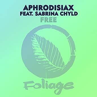 Free (feat. Sabrina Chyld) [Ron Trent Overdub] de AphroDisiax ...