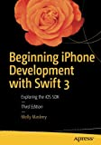 img - for Beginning iPhone Development with Swift 3: Exploring the iOS SDK book / textbook / text book