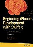 Beginning iPhone Development with Swift 3: Exploring the iOS SDK
