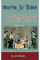 Morte D' Eden: Tom Sawyer Meets the Rolling Stones Paperback