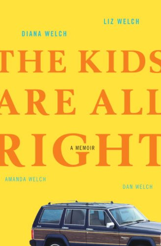 The Kids Are All Right: A Memoir cover