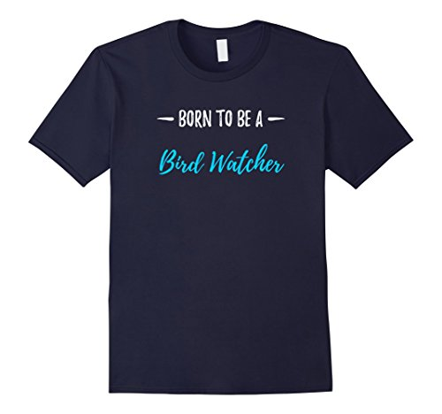 Mens Born To Be A Bird Watcher T-Shirt Funny Birder Gift Shirt XL Navy
