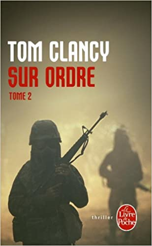 Sur Ordre 2 Ldp Thrillers French Edition T Clancy