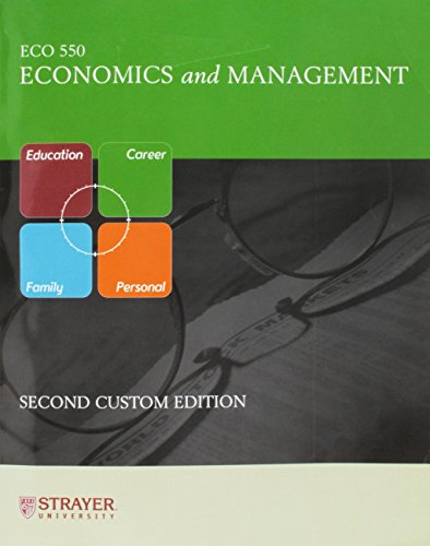 Economics and Management (Custom Edition for Strayer University, Edition for ECO 550)