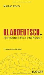 Klardeutsch.: Neuro-Rhetorik nicht nur für Manager