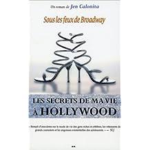 Les secrets de ma vie a Hollywood, tome 5 - Sous les feux de Broadway