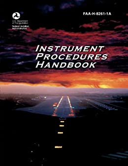 Instrument procedures handbook faa federal aviation instrument procedures handbook by faa federal aviation administration fandeluxe Choice Image