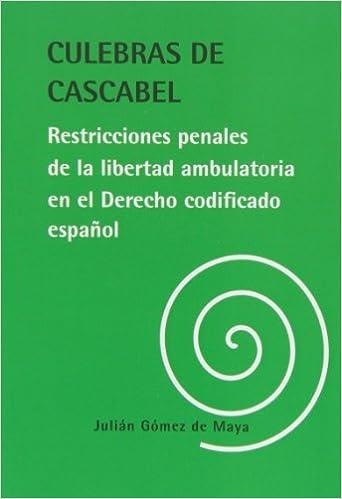 Descarga gratuita de libros electrónicos txt file Culebras de cascabel. Restricciones penales de la libertad ambulatoria en el (Cuadernos Instituto Antonio Nebrija) PDF ePub MOBI