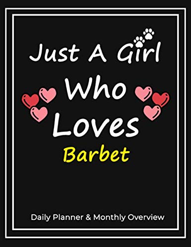 Just A Girl Who Loves Barbet: Daily Planner & Monthly Overview Solution For Every Dog Lover | Premium 120 Blank Pages (8.5''x11'') | Gift For Barbet Lovers 1