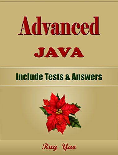 Advanced JAVA: For Beginners, Learn Coding Fast! Java Programming Language Crash Course, Java Reference Quick Start Tutorial Book with Hands-On Projects, ... Ultimate Beginner's Guide! (English Edition)